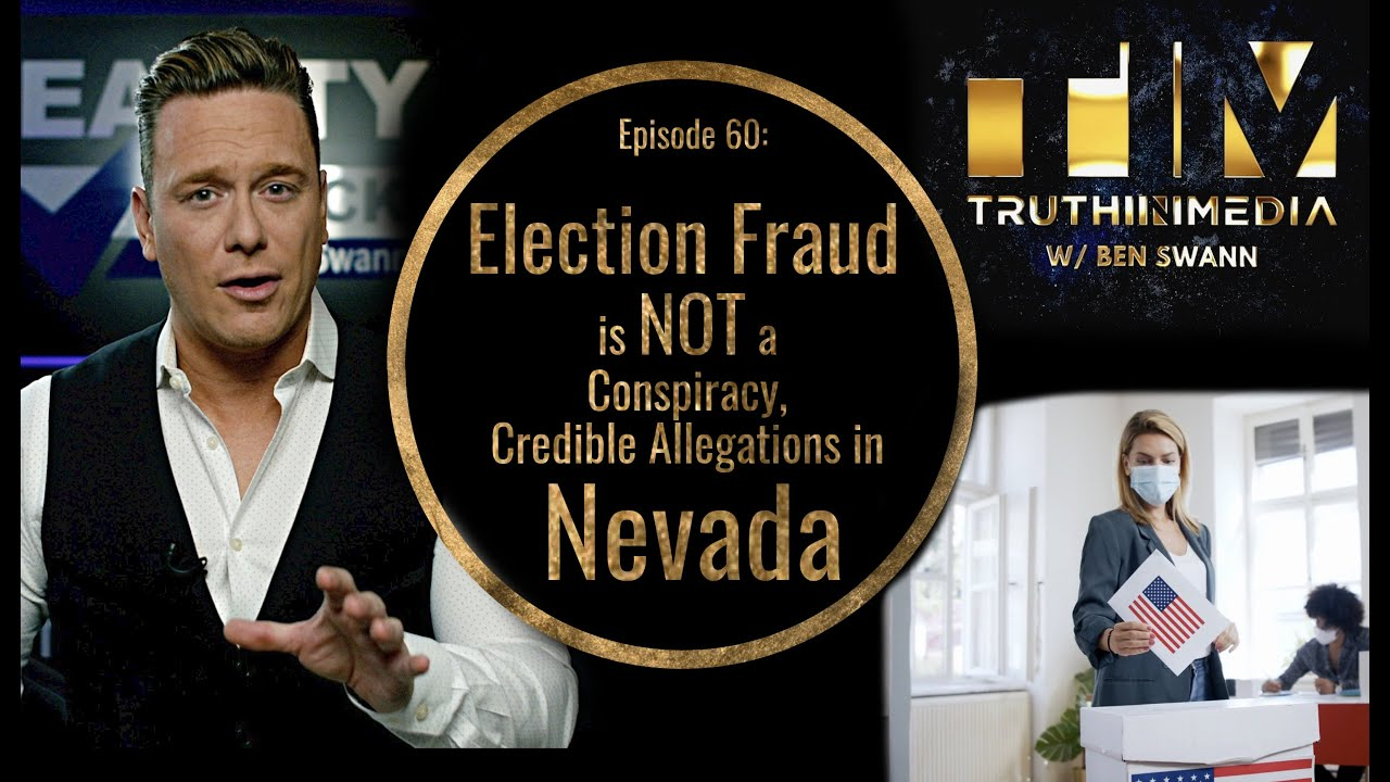 Election Fraud is NOT a Conspiracy Credible Allegations of Fraud in Nevada