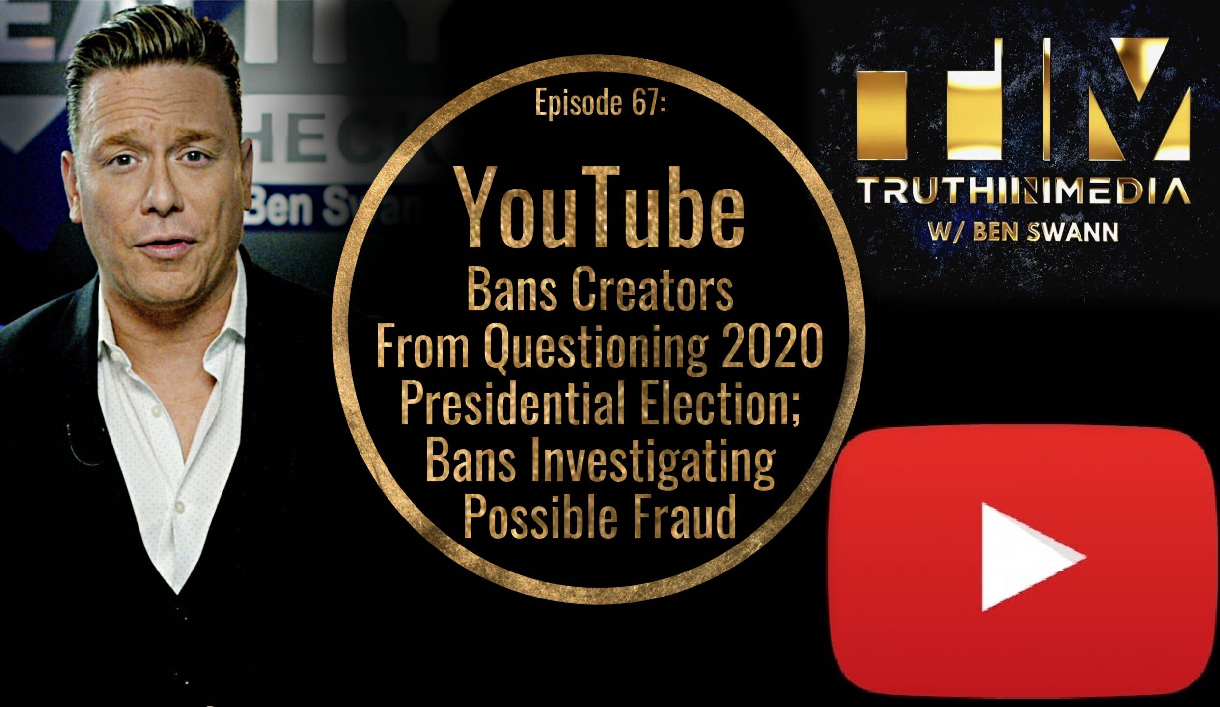 YouTube Bans Creators From Questioning 2020 Presidential Election; Bans Investigating Possible Fraud